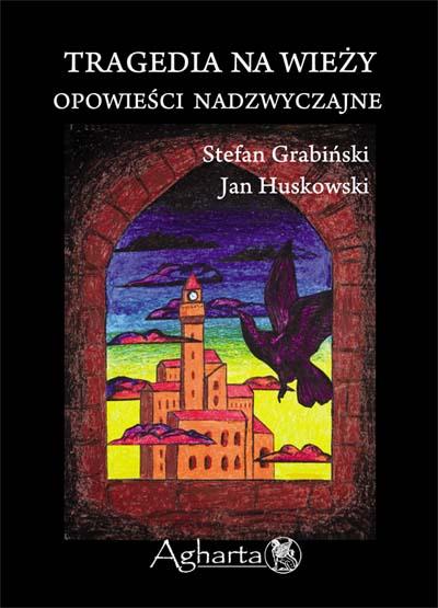 Grabiński, Huskowski - Tragedia na wieży