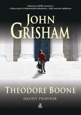 Grisham - Theodore Boone: Młody prawnik