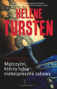 Helene Tursten - Mezczyźni którzy lubią niebezpieczne zabawy