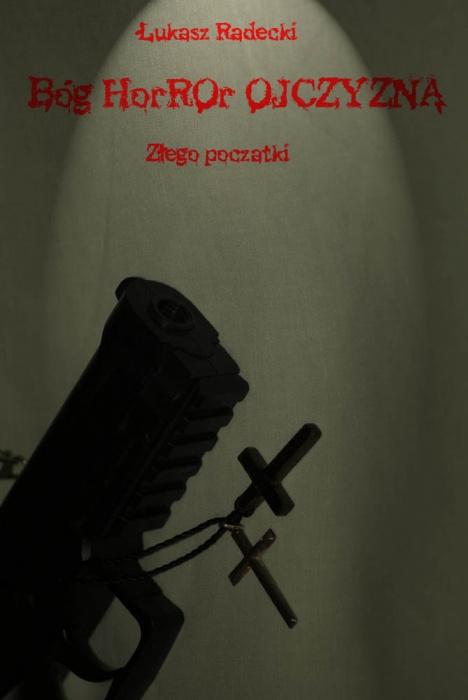 Bóg Horror Ojczyzna – Złego Początki