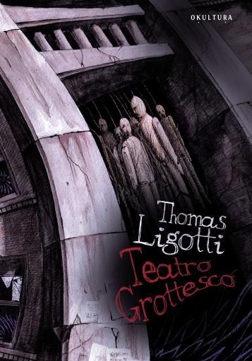Teatro Grottesco / Thomas Ligotti
