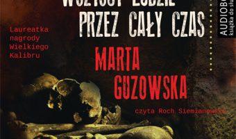 wszyscy_ludzie_przez_caly_czas_guzowska
