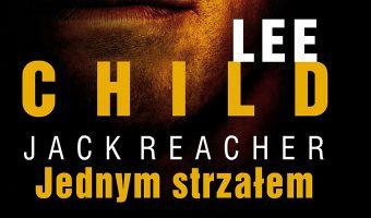 Lee-Child-Jednym-Strzalem