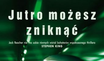 jutro-mozesz-zniknac-lee-child