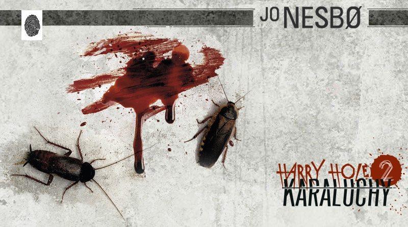 KP #114: Harry Hole 2. Karaluchy