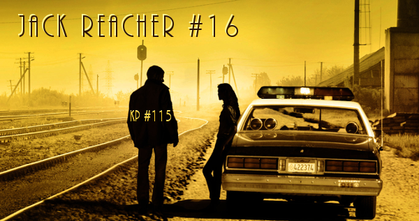 KP #115: Jack Reacher 16. Ostatnia sprawa