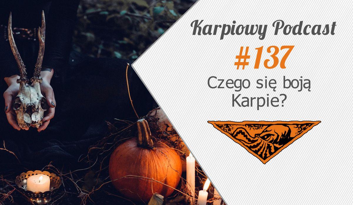 KP #137: Czego się boją Karpie?