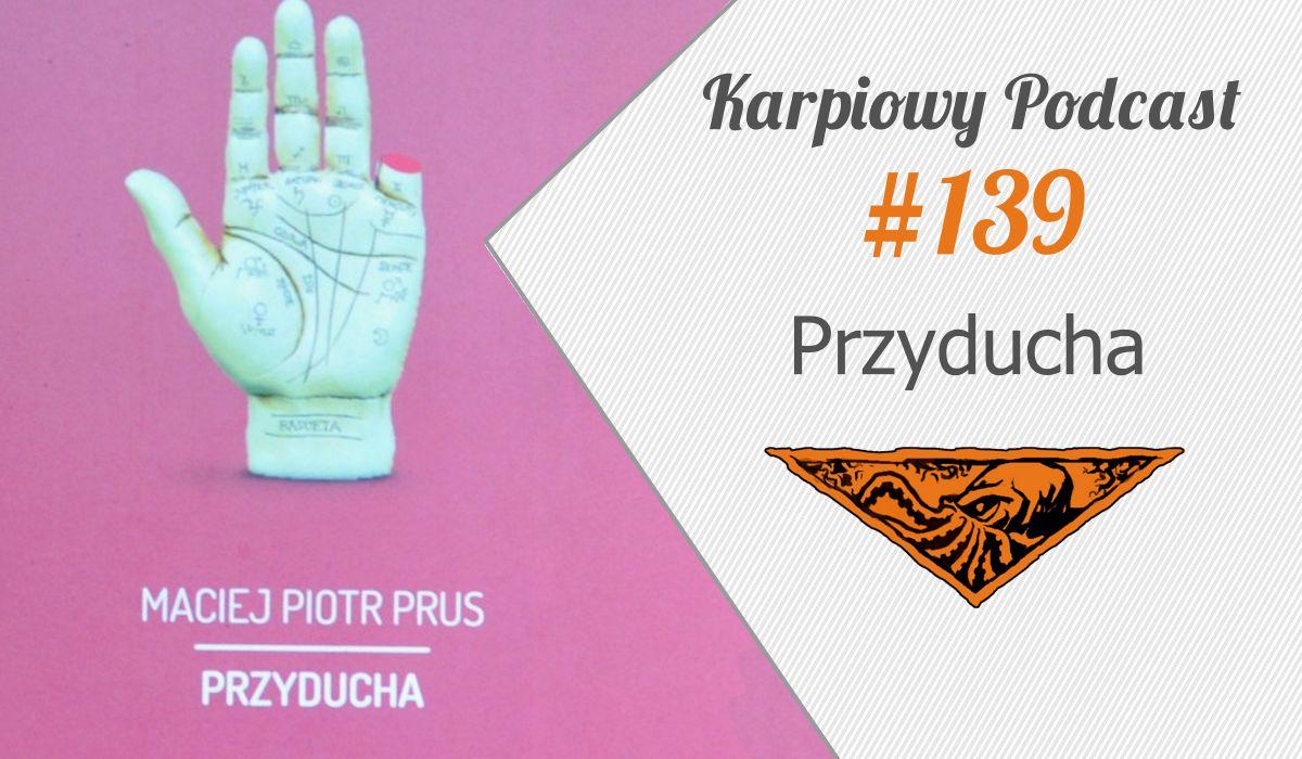 KP #139: Przyducha