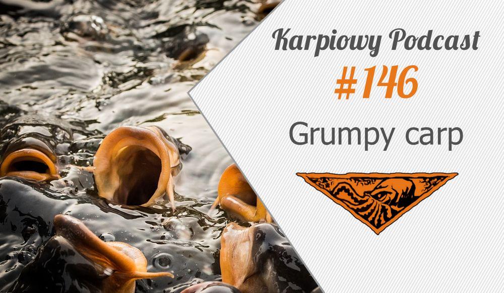 KP #146: Grumpy carp