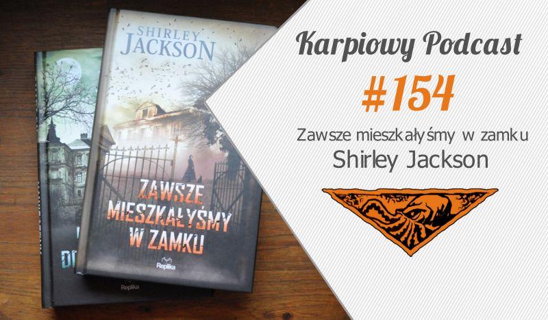 KP #154: Zawsze mieszkałyśmy w zamku Shirley Jackson