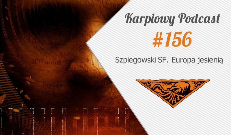 KP #156: Szpiegowski SF. Europa jesienią