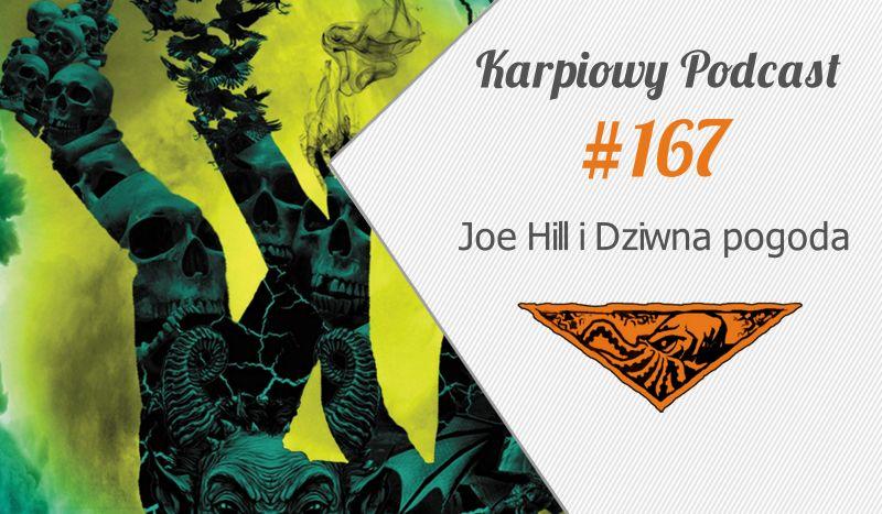 KP #167: Joe Hill i Dziwna pogoda