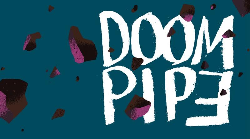 Doom Pipe