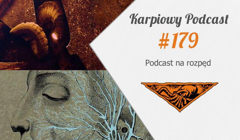 KP#179: Podcast na rozpęd